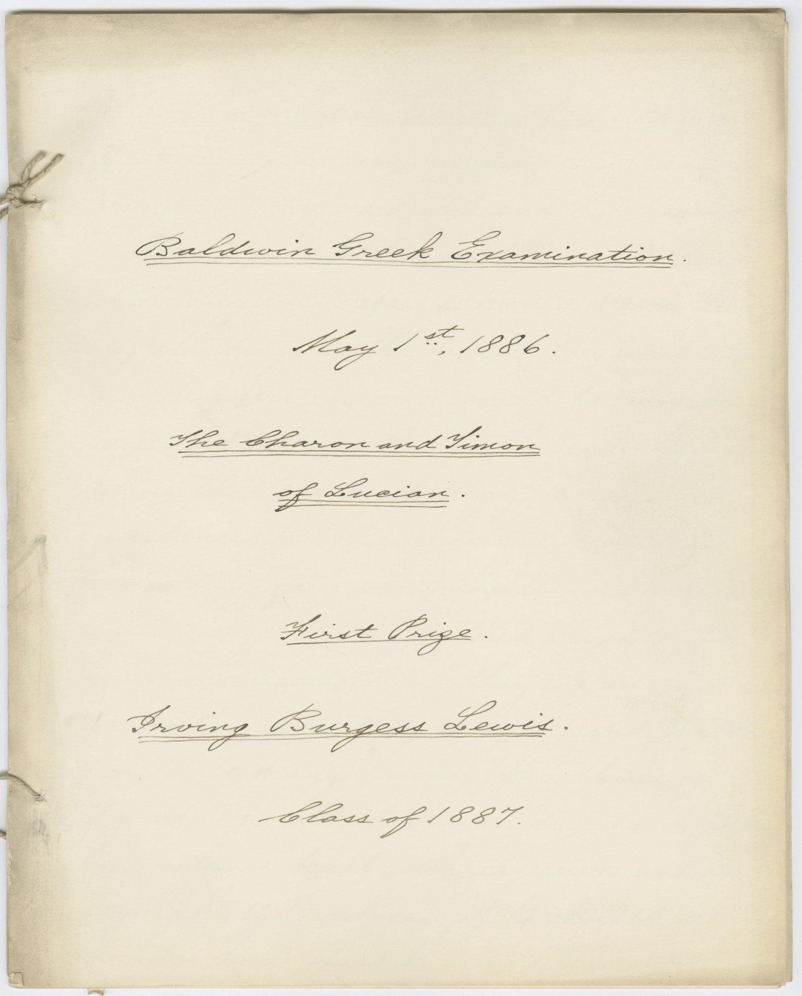 <p>Baldwin Greek Prize Examination of Irving Burgess Lewis</p><p>class of 1887, May 1, 1886.</p><p>Student Oratorical and Essay Contests collection.</p><p>Special Collections and University Archives,</p><p>Colgate University Libraries.</p>