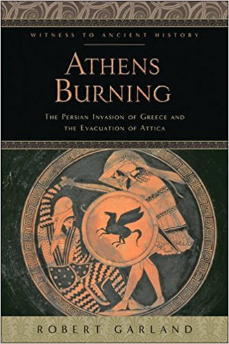 <p>Garland, Robert.</p><p><i>Athens Burning:</p><p>the Persian invasion of Greece</p><p>and the evacuation of Attica.</i></p><p>Baltimore: Johns Hopkins University </p><p>Press, 2017.</p>