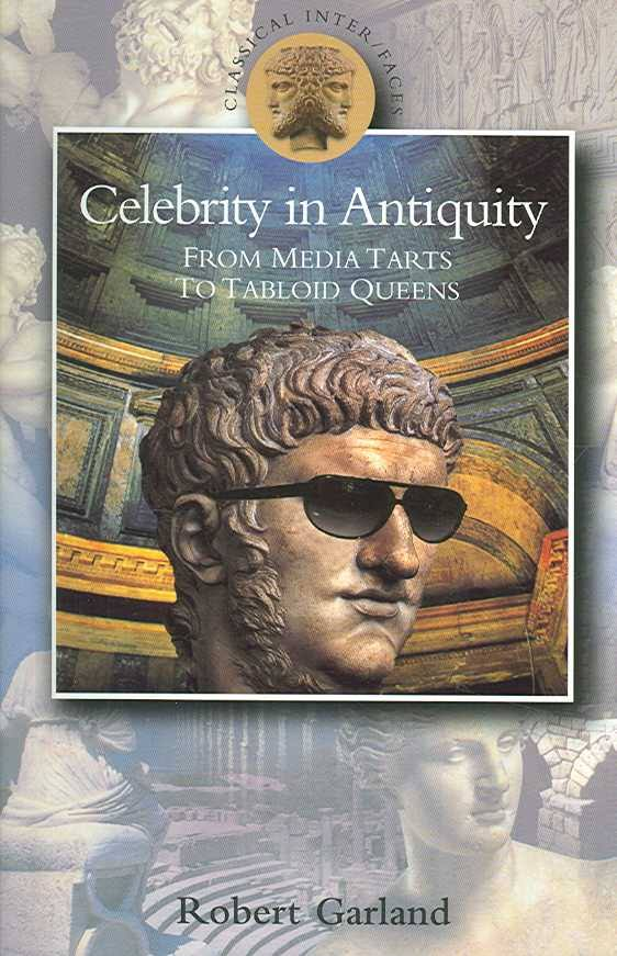 <p>Garland, Robert.</p><p><i>Celebrity in antiquity: from media tarts</p><p>to tabloid queens.</i></p><p>London: Duckworth, 2006.</p>