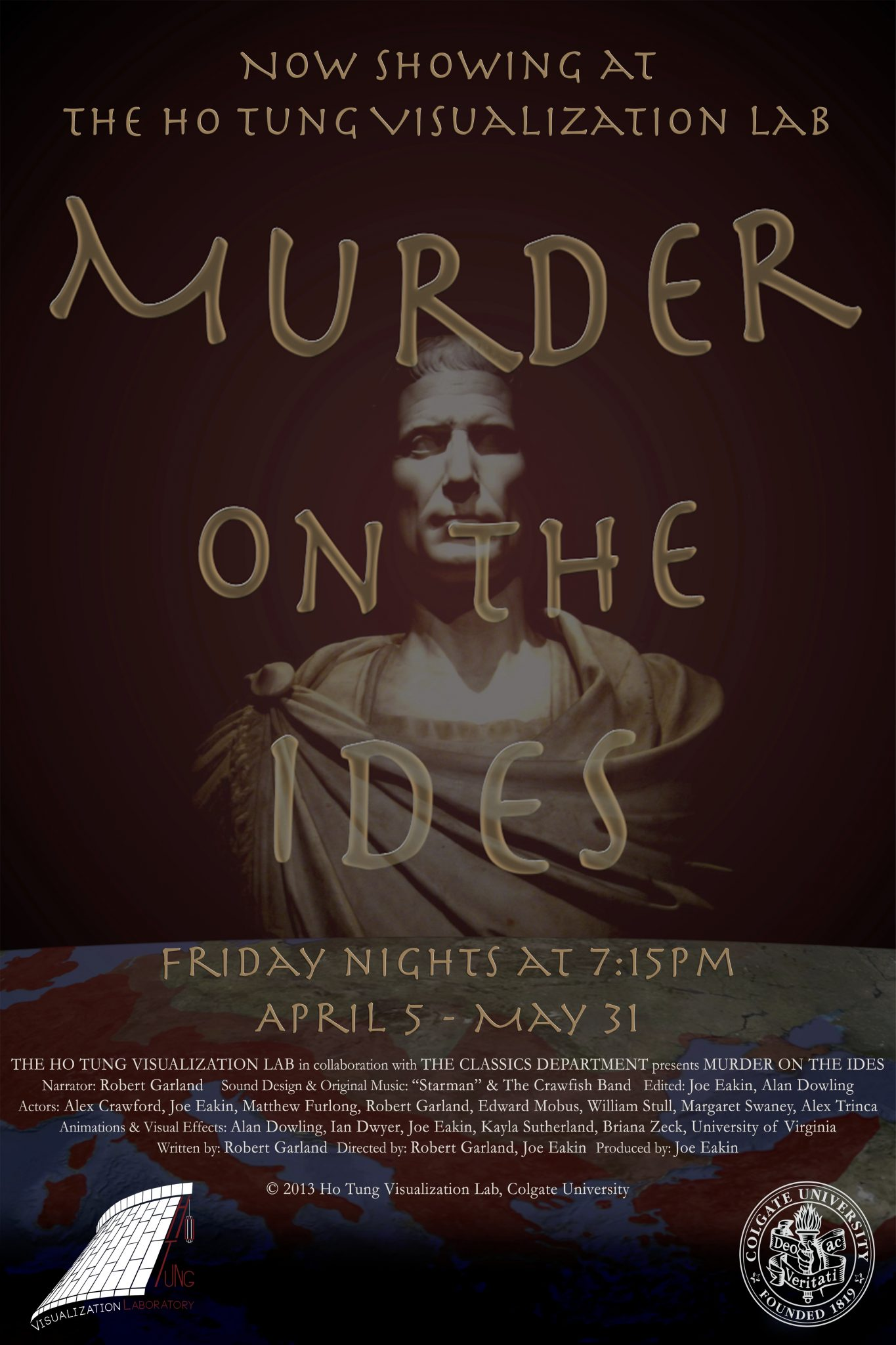 <p>Garland, Robert,  Eakin, Joe, director.</p><p><i>Murder on the Ides.</i></p><p>Poster. Ho Tung Visualization Lab,  2013.</p><p>